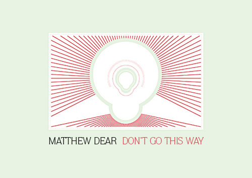 Matthew Dear Don't Go This Way