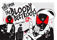 The End is Nigh presents: The Bloody Beetroots