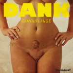 Dank – Camouflange EP + Bathsalts ft. Non