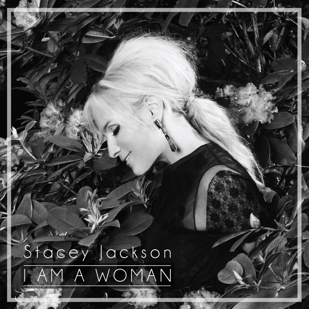 Stacey Jackson - I Am A Woman