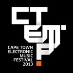 CTEMF 2013 – CAPE TOWN ELECTRONIC MUSIC FESTIVAL 12 – 17 February 2013