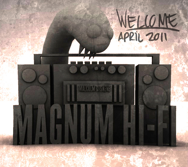 Magnum Hi-Fi - Welcome April 2011