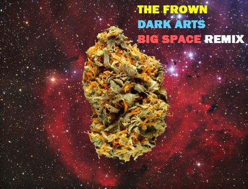 The Frown - Dark Arts (Big Space Remix)